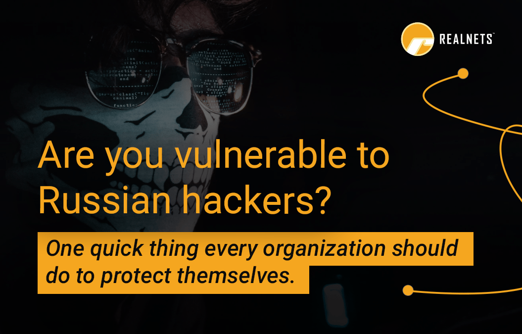 Are you vulnerable to Russian hackers?  One quick thing every organization should do to protect themselves.