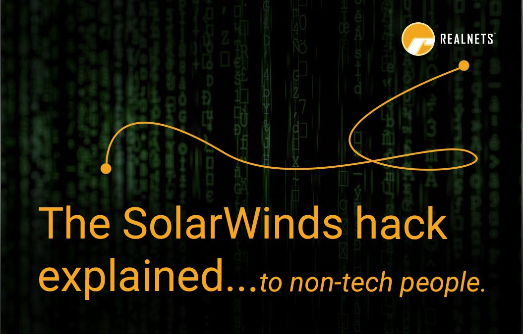 The SolarWinds hack explained…to non-tech people.